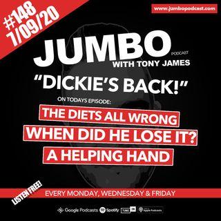 Jumbo Ep:148 - 06.09.20 - Dickies Back