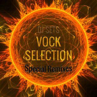 Vock Selection #3 | Special Remixes