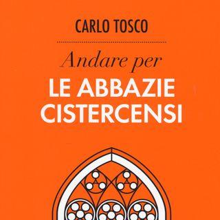 """Carlo Tosco """"Andare per le abbazie cistercensi"""""""