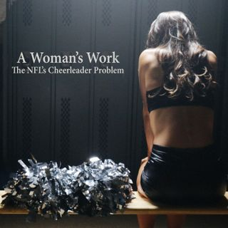 Special Report: A Woman's Work - The NFL's Cheerleader Problem