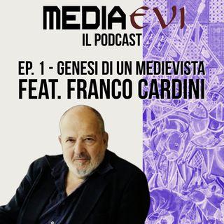 Ep. 1- Genesi di un medievista feat. Franco Cardini