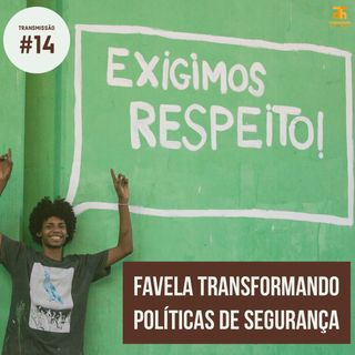 Favela transformando políticas de segurança