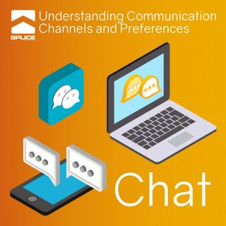 Understanding Communication Channels and Preferences - Chat