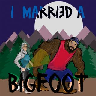 I Married A Bigfoot