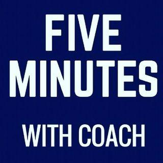 Episode #1 Introduction. 5 Mins W/Coach