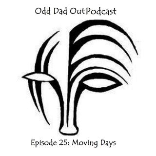 ODO 25: Moving Days