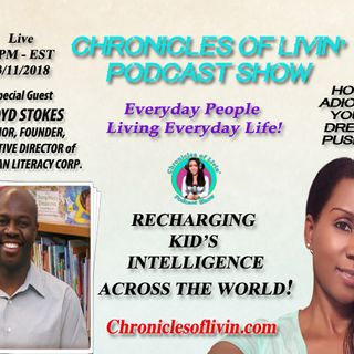 """Ep 78 - RECHARGING KID'S INTELLIGENCE ACROSS THE WORLD! With Special Guest Floyd Stokes- ADionne """"Your Dream Pusher"""""""