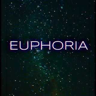 Ep. 5 - Euphoria