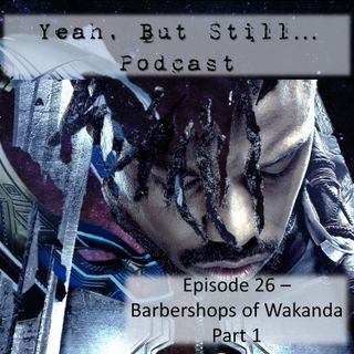 YBS 26 - Barbershops of Wakanda Part 1