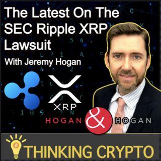 Lawyer Jeremy Hogan Interview - SEC Ripple XRP Lawsuit, Relist XRP, Lawsuit Settlement, Gary Gensler