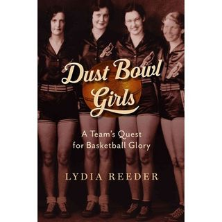 Women in Sports: Lydia Reeder Author of the Dust Bowl Girls