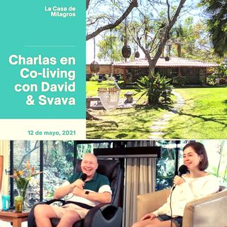 "May 12th - ACIM Talk & Live Music  at ""La Casa de Milagros"" Co-Living Center with David Hoffmeister & Svava"