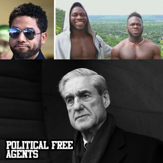 Episode 39: More Smollett and a lot of Mueller
