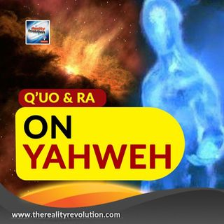 Q'uo And Ra On Yahweh