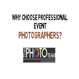 Why Choose Professional Event Photographers