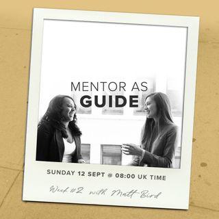 Models of Mentoring 2 : Mentor as Guide