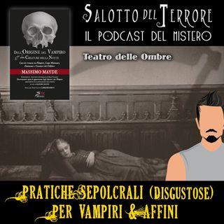 23 - Pratiche sepolcrali (disgustose) per Vampiri & Affini