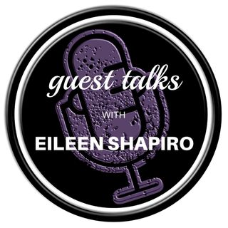 Guest Talks With Eileen Shapiro