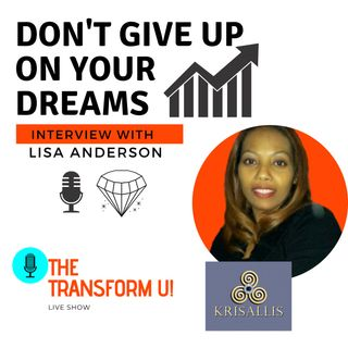 Don't Give Up On Your Dreams with Lisa Anderson