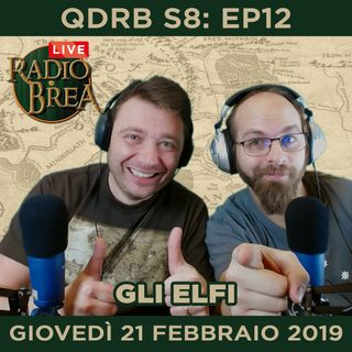 QDRB S8: Ep12 - Gli Elfi