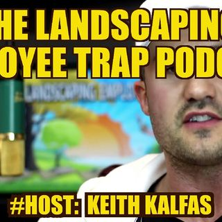 The Landscaping Employee Trap Podcast - Lies Told By The Media