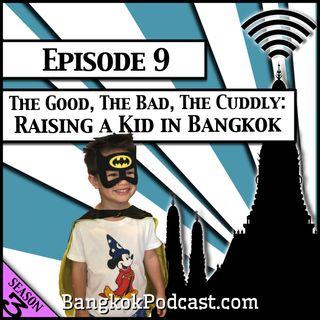 The Good, the Bad, the Cuddly: Raising a Kid in Bangkok [Season 3, Episode 9]