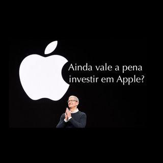 Podcast Ainda vale a pena investir em Apple?