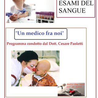 """""""UN MEDICO FRA NOI"""" Dott. Cesare Paoletti - ESAMI DEL SANGUE"""