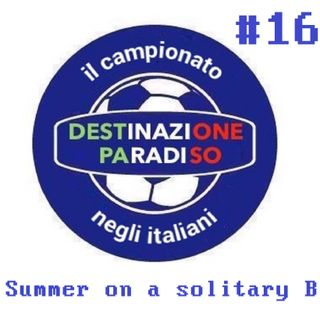 #16 - Summer on a solitary B