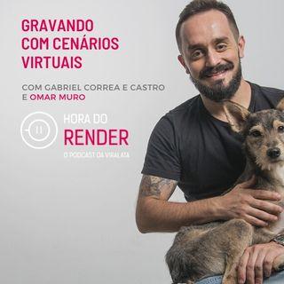 Hora do Render #20 - Gravando com Cenários Virtuais - Com Omar Muro