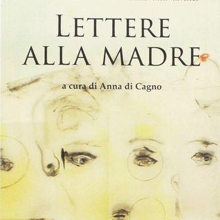 """Anna Di Cagno """"Lettere alla madre"""""""