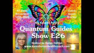 Quantum Guides Show E26 Susan Blocker - Part 2 MY GALACTIC FAMILY
