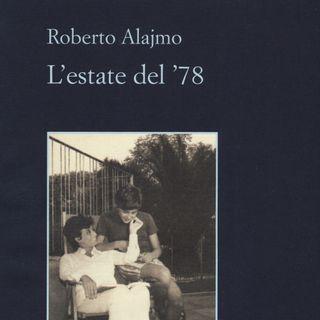 """Roberto Alajmo """"L'estate del '78"""""""