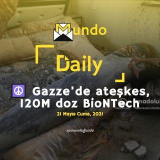 ☮️ Gazze'de ateşkes, 120M doz BioNTech