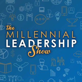 The Millennial Leadership Show