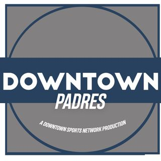 Downtown Padres Podcast