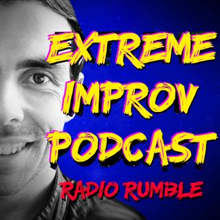 Extreme Improv Radio Rumble Episode 2