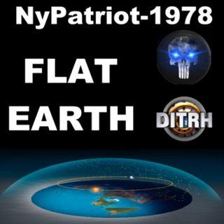 NY Patriot & Flat Earth Dave, yes... flat earth