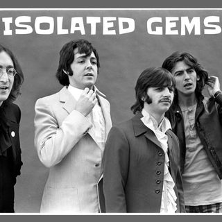 BEATLES ISOLATED GEMS