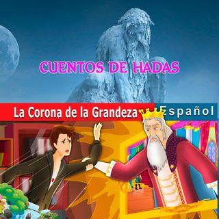 014. La Corona de la Grandeza   Cuentos De Hadas Españoles