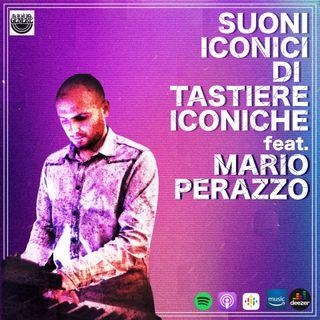 SUONI ICONICI DI TASTIERE ICONICHE feat. MARIO PERAZZO - PUNTATA 27 ST.02