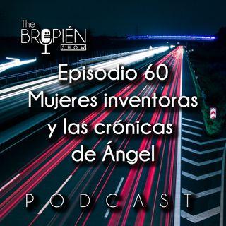 060 - Bropien - Mujeres inventoras y las crónicas de Ángel