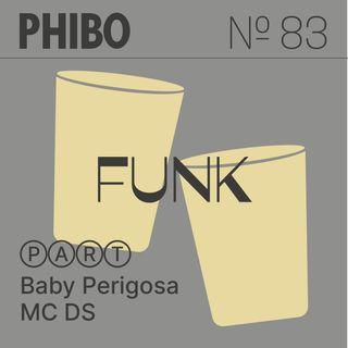 #83 - Funk (Part. Baby Perigosa e MC DS)