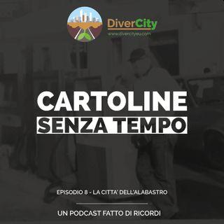 CST - La città dell'alabastro - Episodio 8