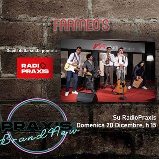 Farmeo's ospiti di Praxis:BrandNew
