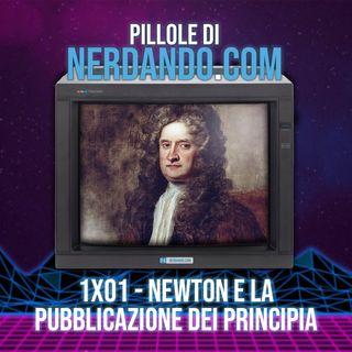 [1x01] Newton e la pubblicazione dei Principia