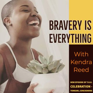 Bravery is Everything With Kendra Reed