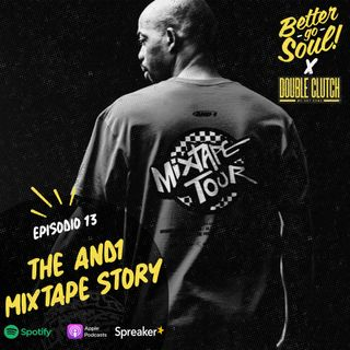 Better Go Soul S1E13: STREETBALL - The And1 Mixtape Story