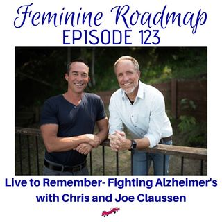 FR Ep #123 Live to Remember Fighting Alzheimers with Joe and Chris Claussen