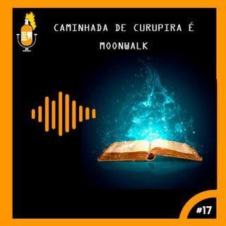 Caminhada de Curupira é Moonwalk #17
